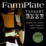 FarmPlate Vermont Beer: Behind the Scenes with Vermont's Craft Brewers