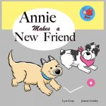 Annie Makes A New Friend