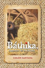 Bathika, Engendro de La Fortuna