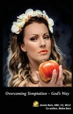 Overcoming Temptation God's Way