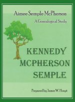 Aimee Semple McPherson: A Genealogical Study