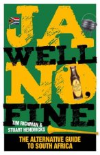 Ja Well No Fine: The Alternative Guide to South Africa