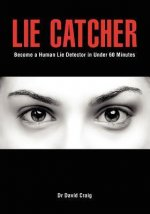 Lie Catcher: Become a Human Lie Detector in Under 60 Minutes