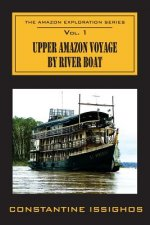 Upper Amazon Voyage by River Boat: The Amazon Exploration Series
