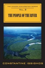 The People of the River: The Amazon Exploration Series