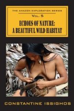 Echoes of Nature: A Beautiful Wild Habitat: The Amazon Exploration Series