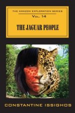 The Jaguar People: The Amazon Exploration Series