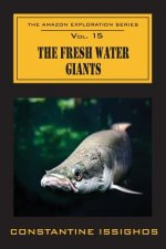 The Fresh Water Giants: The Amazon Exploration Series