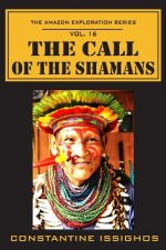 The Call of the Shamans: The Amazon Exploration Series