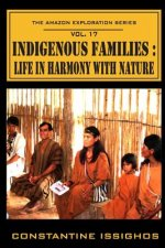 Indigenous Families: Life in Harmony with Nature: The Amazon Exploration Series