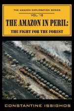 Amazon in Peril: The Amazon Exploration Series