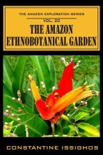 The Amazon Ethno-Botanical Garden: The Amazon Exploration Series