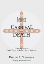 Letters from the Carnival of Death: Correspondence from Three of Terry's Texas Rangers