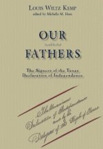 Our Unlikely Fathers: The Signers of the Texas Declaration of Independence