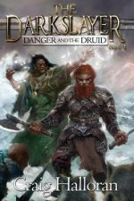 The Darkslayer: Danger and the Druid (Book 4)