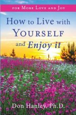 How to Live with Yourself and Enjoy It