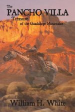 The Pancho Villa Treasure of the Guadalupe Mountains