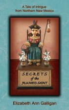 Secrets of the Plumed Saint