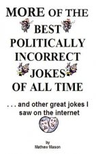 More of the Best Politically Incorrect Jokes of All Time