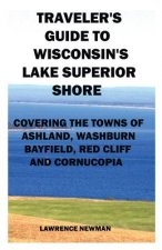 Traveler's Guide to Wisconsin's Lake Superior Shore