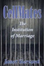 Cellmates, the Institution of Marriage