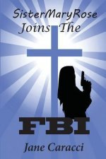 Sister Maryrose Joins the FBI