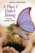 A Place I Didn't Belong: Hope for Adoptive Moms