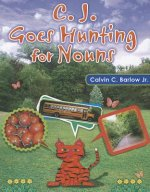 C.J. Goes Hunting for Nouns