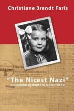 The Nicest Nazi: Childhood Memories of World War II