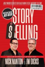 Story Selling: Hollywood Secrets Revealed: How to Sell Without Selling