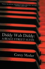 Diddy Wah Diddy: A Beale Street Suite