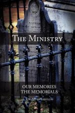 The Ministry, Our Memory, His Memorial
