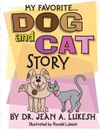My Favorite Dog and Cat Story