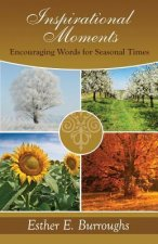 Inspirational Moments, Encouraging Words for Seasonal Times