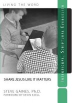 Share Jesus Like It Matters: Intentional Scriptural Evangelism