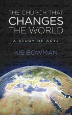 The Church That Changes the World: A Study of the Book of Acts