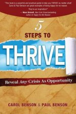 5 Steps to Thrive: Reveal Any Crisis as Opportunity