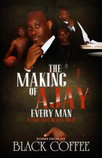 The Making of Ajay-Every Man-Reloaded, a Time Will Reveal Novel: The Making of Ajay-Every Man-Reloaded, Time Will Reveal Book #8