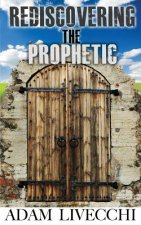 Rediscovering the Prophetic
