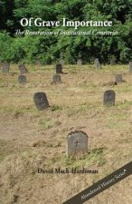 Of Grave Importance: The Restoration of Institutional Cemeteries