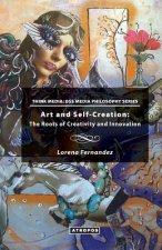 Art and Self-Creation: The Roots of Creativity and Innovation