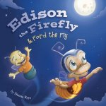 Edison the Firefly & Ford the Fly