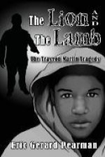The Lion and the Lamb: The Trayvon Martin Tragedy