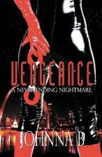 Vengeance: A Never Ending Nightmare