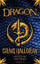 The Chronicles of Dragon: Hunt for the Hero (Book 5)