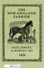 The New-England Farrier; Or, a Compendium of Farriery in Four Parts
