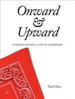 Onward & Upward: Charles Sanders, a Life of Leadership