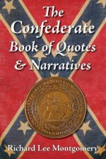 The Confederate Book of Quotes & Narratives
