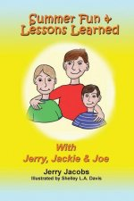 Summer Fun and Lessons Learned with Jerry, Jackie and Joe