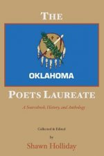 The Oklahoma Poets Laureate: A Sourcebook, History, and Anthology